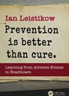 Prevention is Better than Cure: Learning from Adverse Events in Healthcare book cover