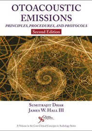 Otoacoustic Emissions: Principles, Procedures, and Protocols – Second Edition cover image